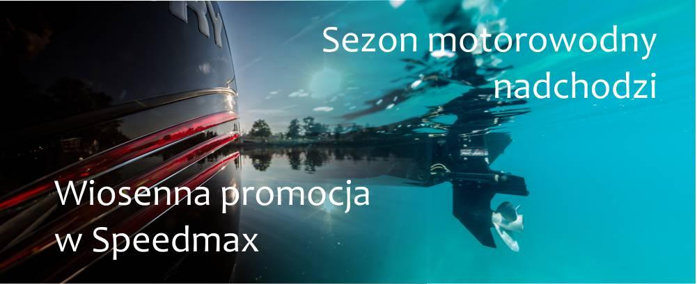 Sezon motorowodny nadchodzi - promocja speedmax